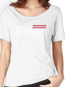Frank Underwood for President 2016 Women's Relaxed Fit T-Shirt