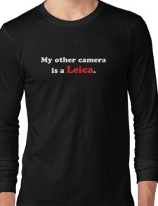My other camera is a Leica (white) Long Sleeve T-Shirt
