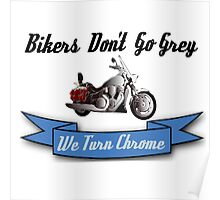 BIKERS DON'T GO GREY... Poster