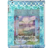 Doubt everything. Find your own light Buddha quote  iPad Case/Skin