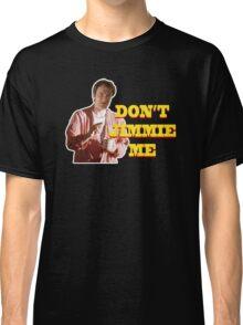 PULP FICTION - DON'T JIMMIE ME Classic T-Shirt
