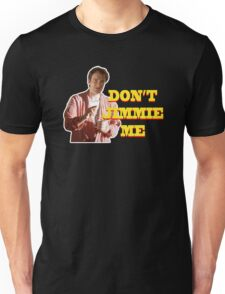 PULP FICTION - DON'T JIMMIE ME Unisex T-Shirt