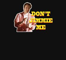PULP FICTION - DON'T JIMMIE ME Unisex T-Shirt
