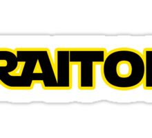 Traitor!  Sticker