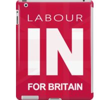 Labour In For Britain iPad Case/Skin