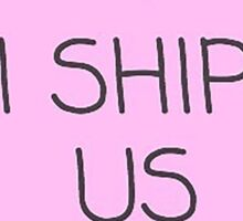 I Ship Us Sticker