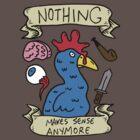 Nothing Makes Sense Anymore by DiabolickalPLAN