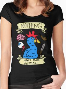 Nothing Makes Sense Anymore Women's Fitted Scoop T-Shirt