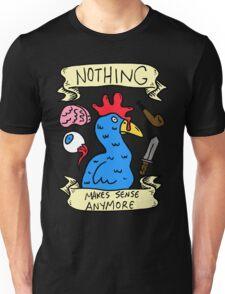 Nothing Makes Sense Anymore T-Shirt
