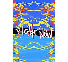 Right Now Photographic Print