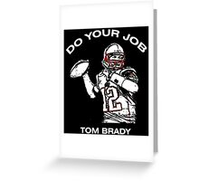 Do Your Job Tom Brady Greeting Card