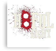 The Hateful Eight -H8ful Eight Canvas Print