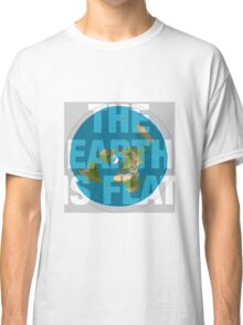 The earth is flat, Classic T-Shirt