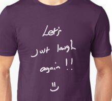 And I remember you laughing - 2 Unisex T-Shirt
