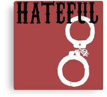 Hateful Eight - Hateful 8 Canvas Print