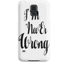 """i'M nevEr Wrong"" mew mew  Samsung Galaxy Case/Skin"