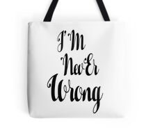 """i'M nevEr Wrong"" mew mew  Tote Bag"