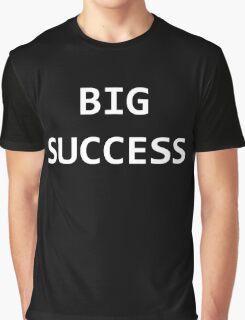 Bigger Success Graphic T-Shirt