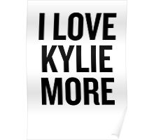 I love Kylie More  Poster