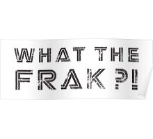 What the Frak! Poster
