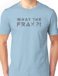What the Frak! Unisex T-Shirt