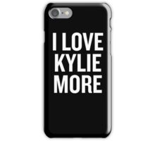 I love Kylie More iPhone Case/Skin