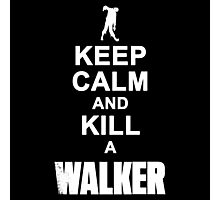 Keep calm and kill a walker Photographic Print