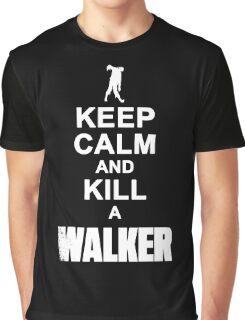 Keep calm and kill a walker Graphic T-Shirt