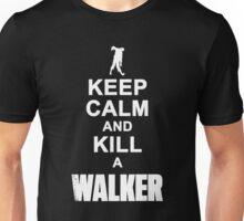 Keep calm and kill a walker Unisex T-Shirt