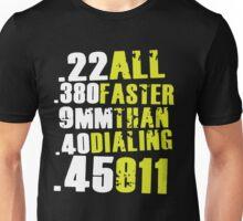 Gun all faster than dialing Unisex T-Shirt