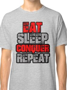 Eat Sleep Conquer Repeat Classic T-Shirt