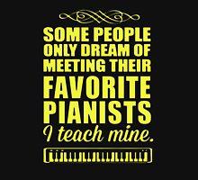 I Teach Mine - Piano Teacher Unisex T-Shirt