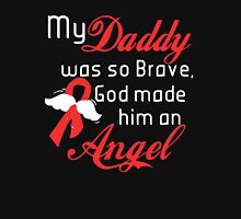 My Daddy Was So Brave God Made Him An Angel Unisex T-Shirt