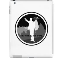 .the truth is out there. iPad Case/Skin
