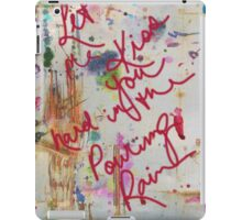 let me kiss you hard in the pouring rain iPad Case/Skin