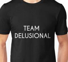 Team Delusional Unisex T-Shirt