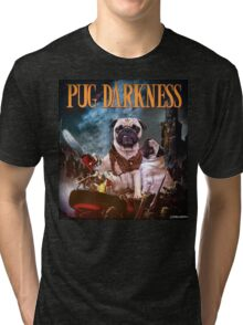 Pug of Darkness Tri-blend T-Shirt