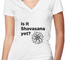 Is it Shavasana yet? Women's Fitted V-Neck T-Shirt