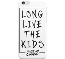 We Are The in Crowd - Long Live The Kids [iPhone] iPhone Case/Skin