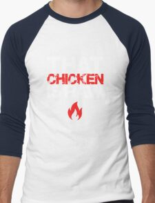 That chicken is raw T-Shirt