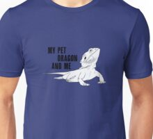 My Pet Dragon and Me Unisex T-Shirt