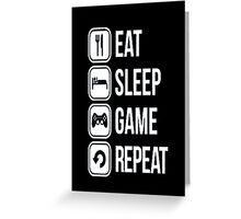 Gamer design:Eat, sleep, game, rapeat Greeting Card