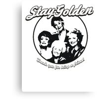 Stay Golden Girls Funny 1980s Funny Hilarious Vintage Unisex T-Shirt Canvas Print