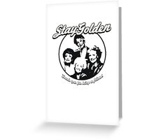 Stay Golden Girls Funny 1980s Funny Hilarious Vintage Unisex T-Shirt Greeting Card