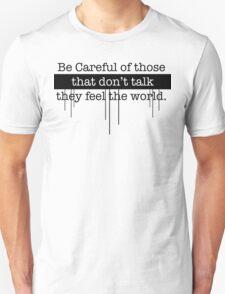 Be Carful Unisex T-Shirt