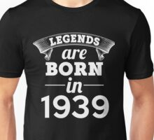 legends are born in 1939 shirt hoodie Unisex T-Shirt