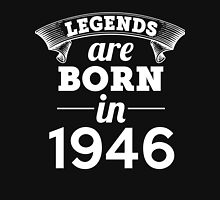 legends are born in 1946 shirt hoodie Unisex T-Shirt