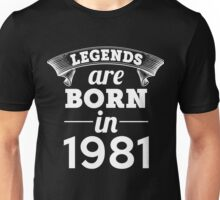 legends are born in 1981 shirt hoodie Unisex T-Shirt