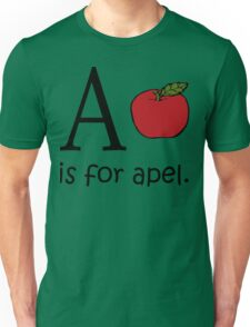 A is for Apple: Funny Alphabet Unisex T-Shirt