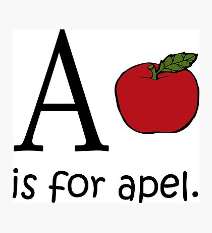 A is for Apple: Funny Alphabet Photographic Print